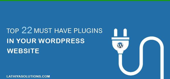 Top 22 must have Plugins in your WordPress website